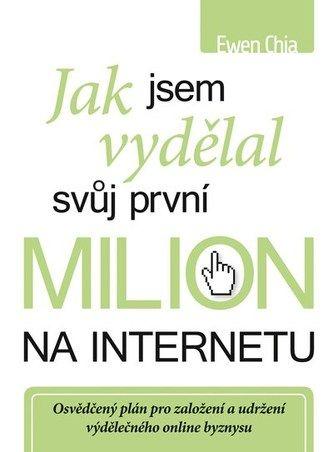 Jak jsem vydělal svůj první milion nainternetu